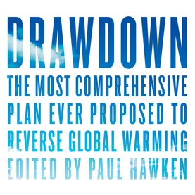 Project Drawdown:Your Comprehensive Guide to Carbon Reduction and Climate Protection
