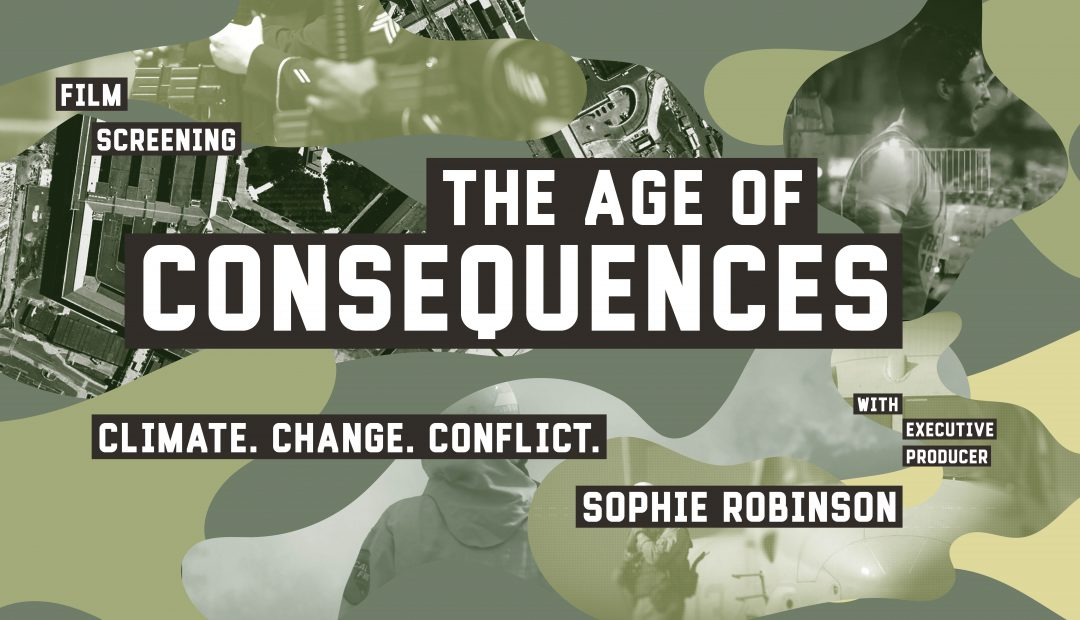 The Age of Consequences – Screening & Discussion with Producer Sophie Robinson on Nov. 1.